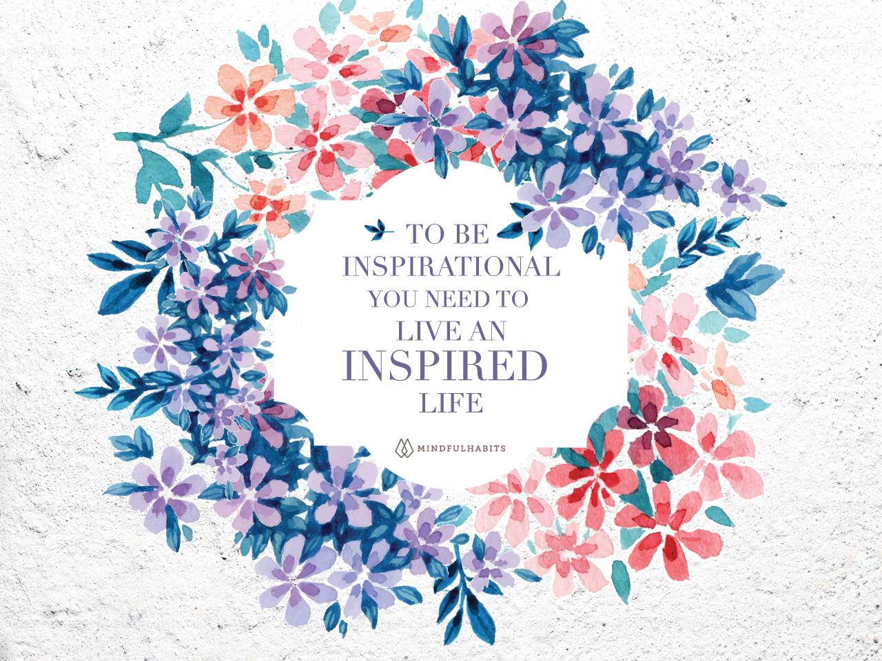 To be inspirational you need to live an inspired life